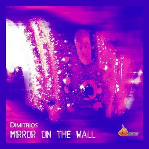Dimitrios - Mirror On The Wall (remixes) [Octane Recordings]