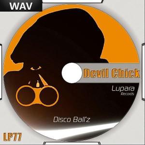 Disco Ball'z - Devil Chick [Lupara]