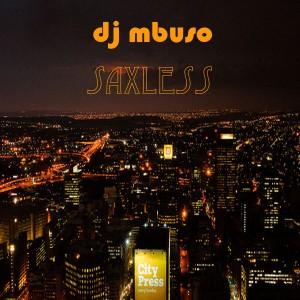 Dj MBuso - Saxless [Abicah Soul]