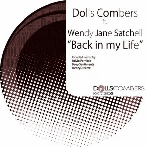 Dolls Combers feat. Wendy Jane Satchell - Back in My Life [Dolls Combers Records]