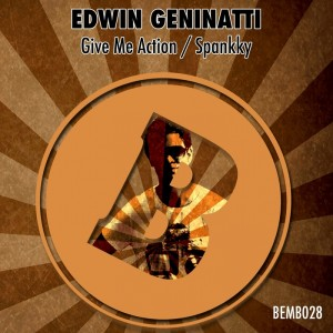 Edwin Geninatti - Give Me Action [Bembe Recordings]