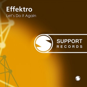 Effektro - Let's Do It Again [Support]