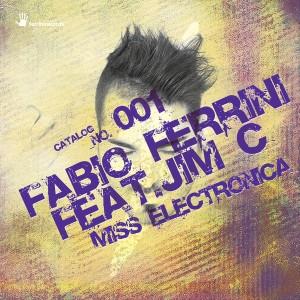 Fabio Ferrini feat. JimC - Miss Electronica [Ferrini Records]
