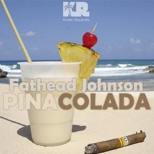 Fathead Johnson - Pina Colada [Klam Records]
