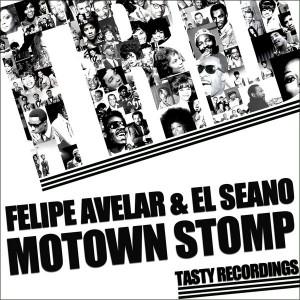 Felipe Avelar & El Seano - Motown Stomp [Tasty Recordings Digital]