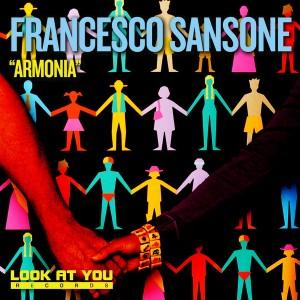 Francesco Sansone - Armonia [Look At You]