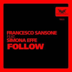 Francesco Sansone feat. Simona Effe - Follow [The Brothers]