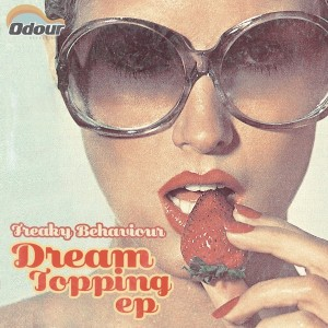 Freaky Behaviour - Dream Topping EP [Odour Recordings]