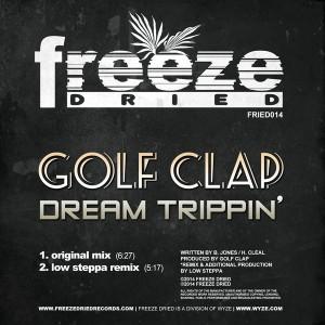 Golf Clap - Dream Trippin' [Freeze Dried]