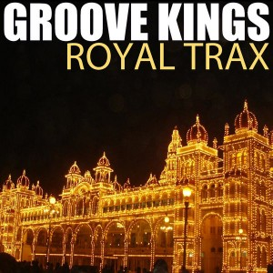Groove Kings - Royal Trax [Audio Honey]