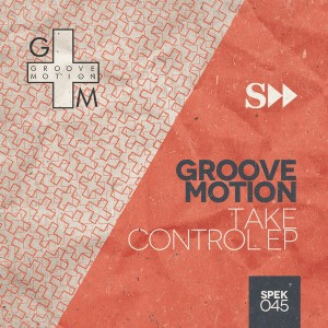 Groove Motion - Take Control EP [SpekuLLa Records]