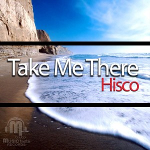 Hisco - Take Me There [Music Taste Records]