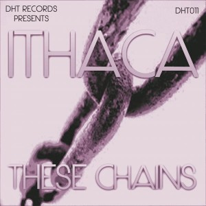 Ithaca - These Chains [DHT Records]