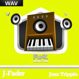 J Fader - Jazz Trippin [Funk Mansion]