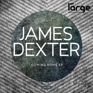 James Dexter - Coming Home EP [Large Music]