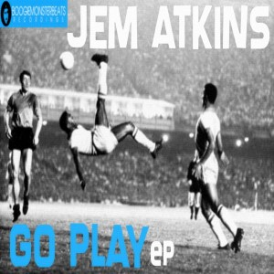Jem Atkins - Go Play [Boogiemonsterbeats Recordings]