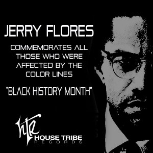 Jerry Flores - Black History Month [House Tribe Records]
