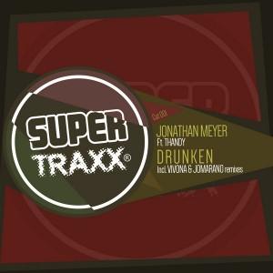 Jonathan Meyer feat. Thandy - Drunken (incl. Dj Vivona And Jomarano Remixes) [Supertraxx]