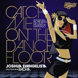 Joshua Evangelista feat. Radha - Catch Me On the Dancefloor [ToneDef Recordings]