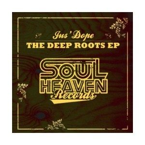 Jus' Dope - The Deep Roots EP [Soul Heaven]