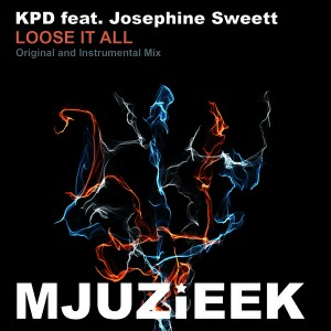 KPD feat. Josephine Sweett - Loose It All [Mjuzieek Digital]