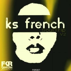 KS FRENCH - SoulTrip V2 [French Kiss]