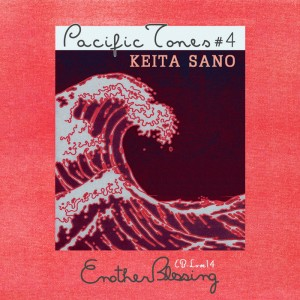 Keita Sano - Pacific Tones  4 [Enother Blessing]