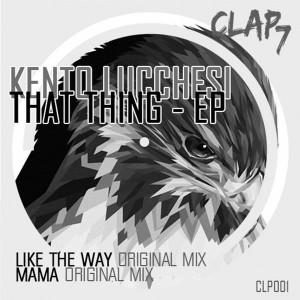 Kento Lucchesi - That Thing [Clap7 Label]