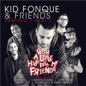 Kid Fonque & Friends - With a Little Help from My Friends, Remixed, Pt. 1 [Soul Candi Records]
