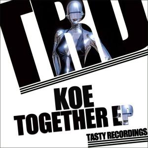 Koe - Together EP [Tasty Recordings Digital]