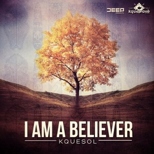 KqueSol - I Am A Believer [Kquewave Records]