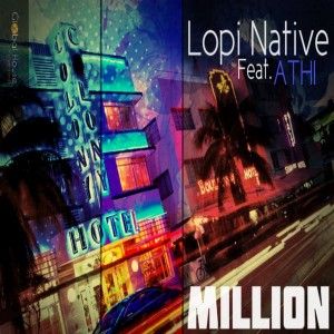 Lopi Native feat. Athi - Million - The Remixes [Global House Movement Records]