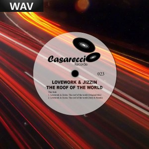 Lovework & Jizzin - The Roof Of The World [Casareccio]