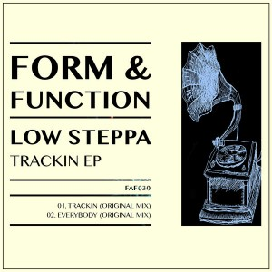 Low Steppa - Trackin EP [Form & Function]