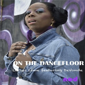 Lucius Lowe feat. DeVonde - On The Dancefloor [NY-O-DAE]