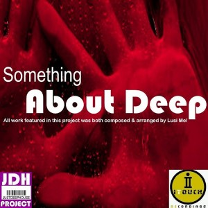 Lusi Mel - Something About Deep [ITouch Recordings]