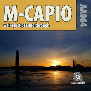 M Capio - We're Just Passing Through [Aspect Audio]
