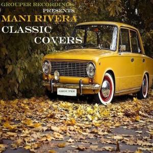 Mani Rivera - Classic Covers [Grouper Recordings]