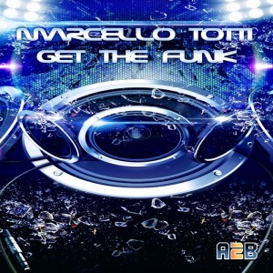 Marcello Totti - Get The Funk [Addicted2Bass Dance]