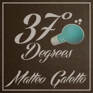 Matteo Galetto - 37 Degrees [Blacklist]