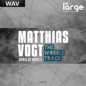 Matthias Vogt - The Wobble Track [Large Music]