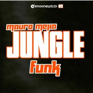 Mauro Mejia - Jungle Funk [Sticking Music]