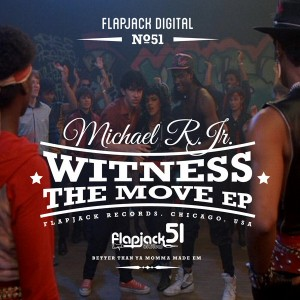 Michael R Jr - Witness The Move [Flapjack US]
