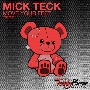 Mick Teck - Move Your Feet [TeddyBear Records]