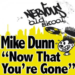 Mike Dunn - Now That You're Gone [Nervous Old Skool]
