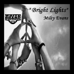 Milty Evans - Bright Lights [Whitebeard Records]