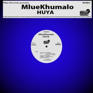 MlueKhumalo - Huya [Mlue Records]