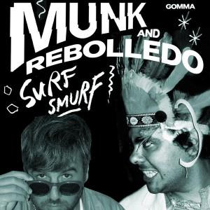 Munk & Rebolledo - Surf Smurf [Gomma]