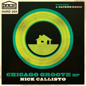 Nick Callisto - Chicago Groove EP [Home Again Recordings Digital]