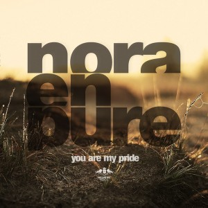 Nora En Pure - You Are My Pride [Enormous Tunes]